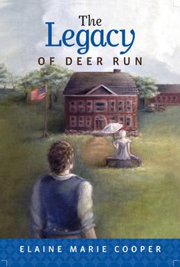 The Legacy of Deer Run by Elaine Marie Cooper