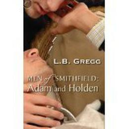 Men of Smithfield: Adam and Holden by L.B. Gregg