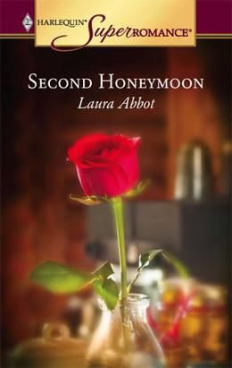 Second Honeymoon by Laura Abbot