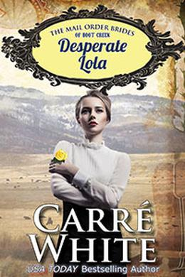 Desperate Lola by Carré White
