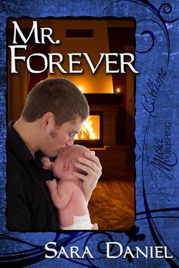 Mr. Forever by Sara Daniel