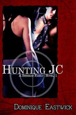 Hunting J.C. by Dominique Eastwick