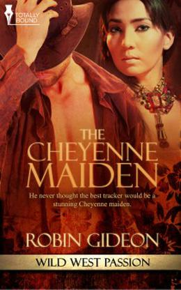 The Cheyenne Maiden (Wild West Passion) by Robin Gideon