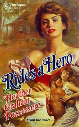 Rides A Hero by Heather Graham Pozzessere