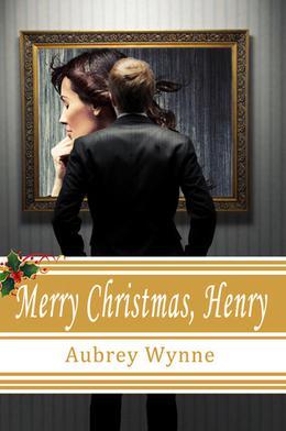 Merry Christmas, Henry by Aubrey Wynne