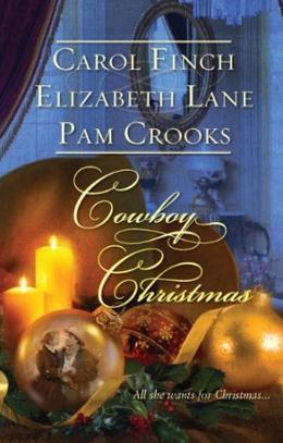 Cowboy Christmas by Carol Finch, Elizabeth Lane, Pam Crooks