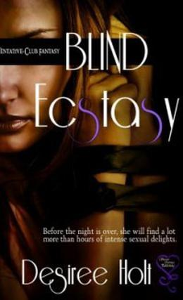 Blind Ecstasy by Desiree Holt