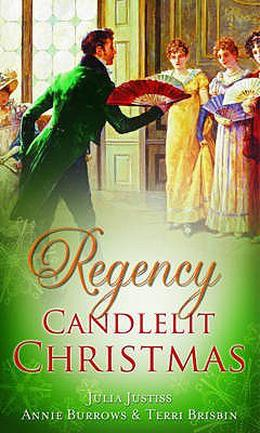 Regency Candlelit Christmas by Julia Justiss, Annie Burrows, Terri Brisbin