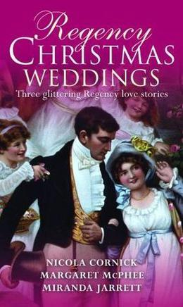 Regency Christmas Weddings by Margaret McPhee, Nicola Cornick, Miranda Jarrett