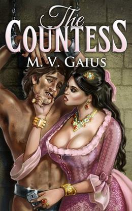 The Countess by M.V. Gaius