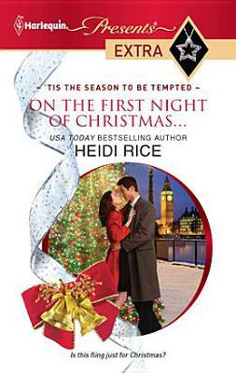 On the First Night of Christmas... by Heidi Rice
