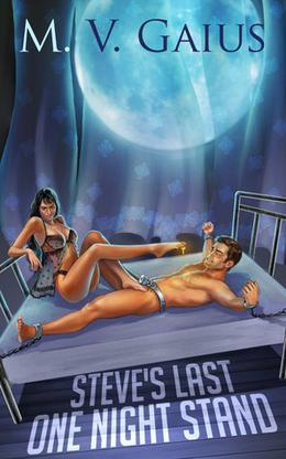 Steve's Last One Night Stand by M.V. Gaius