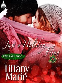 Just A Holiday Fling by Tiffany Marie