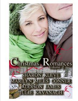Christmas Romances Volume 2 by Sharon Kleve, Marilyn Miles Conner, Addison James, Julie Kavanagh