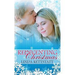 Reinventing Christmas by Linda Rettstatt