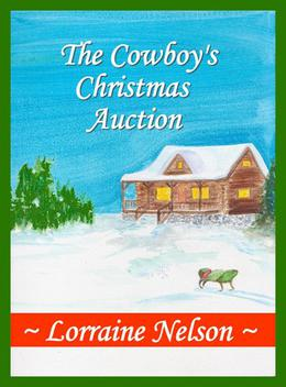 The Cowboy's Christmas Auction by Lorraine Nelson
