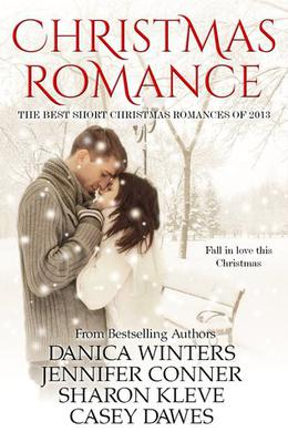 Christmas Romance by Danica Winters, Jennifer Conner, Sharon Kleve, Casey Dawes