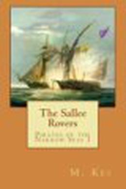 Pirates of the Narrow Seas 1 : The Sallee Rovers by M. Kei