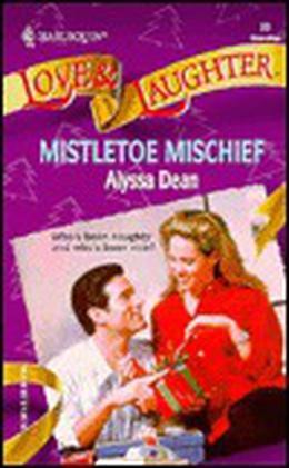 Mistletoe Mischief by Alyssa Dean
