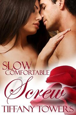 Slow Comfortable Screw by Tiffany Towers