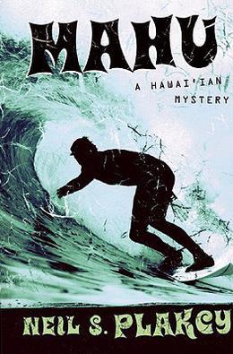 Mahu: A Hawai'ian Mystery by Neil S. Plakcy