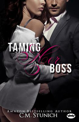 Taming Her Boss by C.M. Stunich