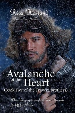 Avalanche of the Heart  (Book Five of the Travers Brothers) by Rita Hestand