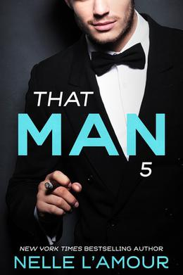 That Man - The Wedding Story, Part 2 by Nelle L'Amour