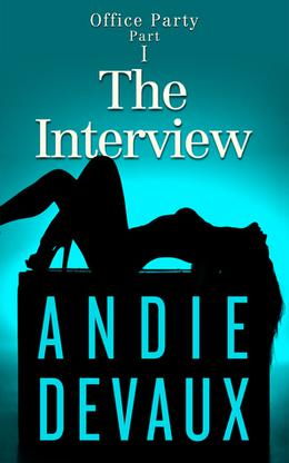 The Interview by Andie Devaux