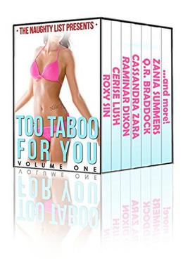 Too Taboo for You by Raminar Dixon, Zania Summers, Cassandra Zara, Iris Black, Natalie Deschain, Cerise Lush, Q.R. Braddock, Roxy Sin, Kaylee Fox, Tiffany Madison