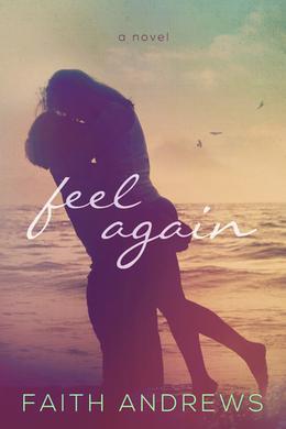 Feel Again by Faith Andrews