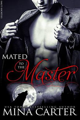 Mated To The Master by Mina Carter