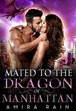 Mated To The Dragon Of Manhattan by Amira Rain