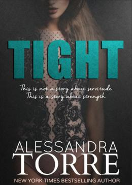 Tight by Alessandra Torre