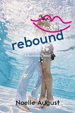 Rebound by Noelle August, Lorin Oberweger, Veronica Rossi