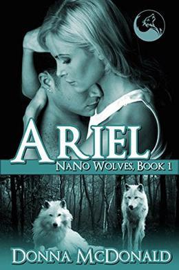 Ariel: Nano Wolves 1 by Donna McDonald