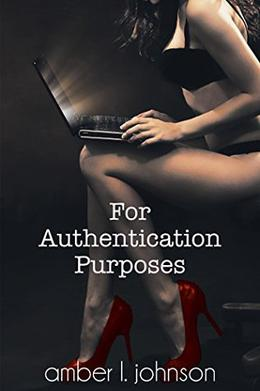 For Authentication Purposes by Amber L. Johnson