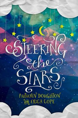 Steering the Stars by Autumn Doughton, Erica Cope