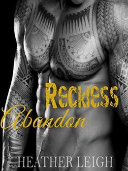 Reckless Abandon by Heather Leigh, Mandy Smith, Max Henry, Brenda Gonet