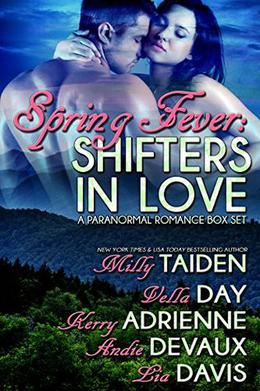 Spring Fever: Shifters in Love: A Shifter Paranormal Romance Anthology by Lia Davis, Milly Taiden, Kerry Adrienne, Vella Day, Andie Devaux