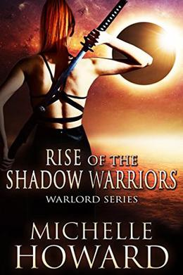 Rise of the Shadow Warriors by Michelle Howard