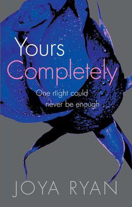 Yours Completely by Joya Ryan