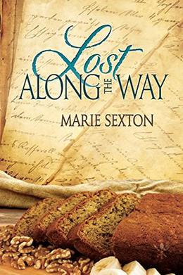 Lost Along the Way (Tales of the Curious Cookbook) by Marie Sexton
