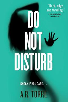 Do Not Disturb by A.R. Torre, Alessandra Torre