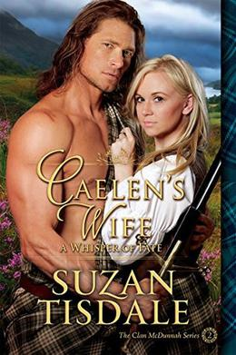 Caelen's Wife: A Whisper of Fate by Suzan Tisdale