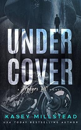Undercover: Zephyrs MC by Kasey Millstead