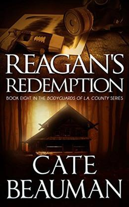 Reagan's Redemption: Book Eight In The Bodyguards Of L.A. County Series by Cate Beauman