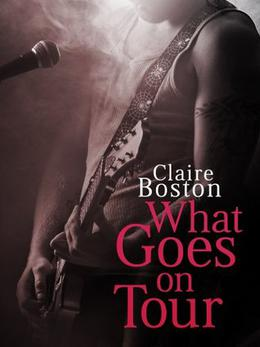 What Goes on Tour by Claire Boston