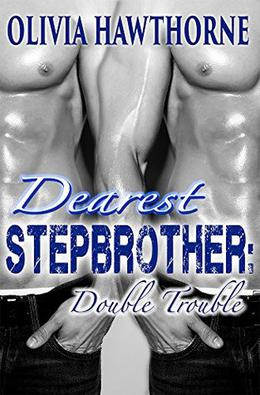 Dearest Stepbrother: Double Trouble by Olivia Hawthorne