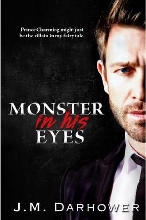 Monster in His Eyes by J.M. Darhower